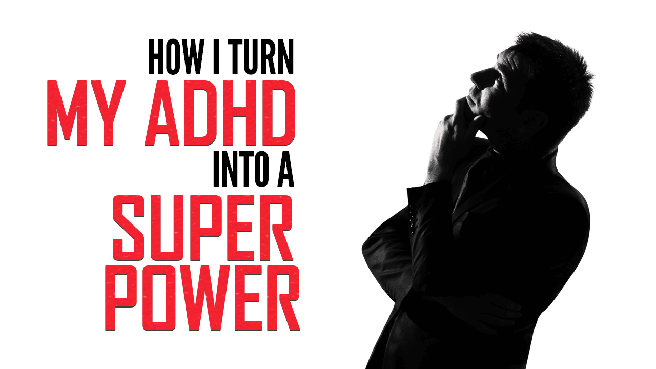 How I Turn My ADHD Into a Super Power - Simple Programmer