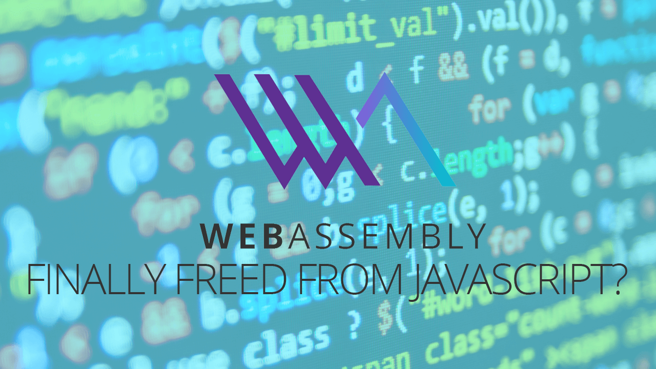 WebAssembly: Finally Freed from JavaScript? - Simple Programmer