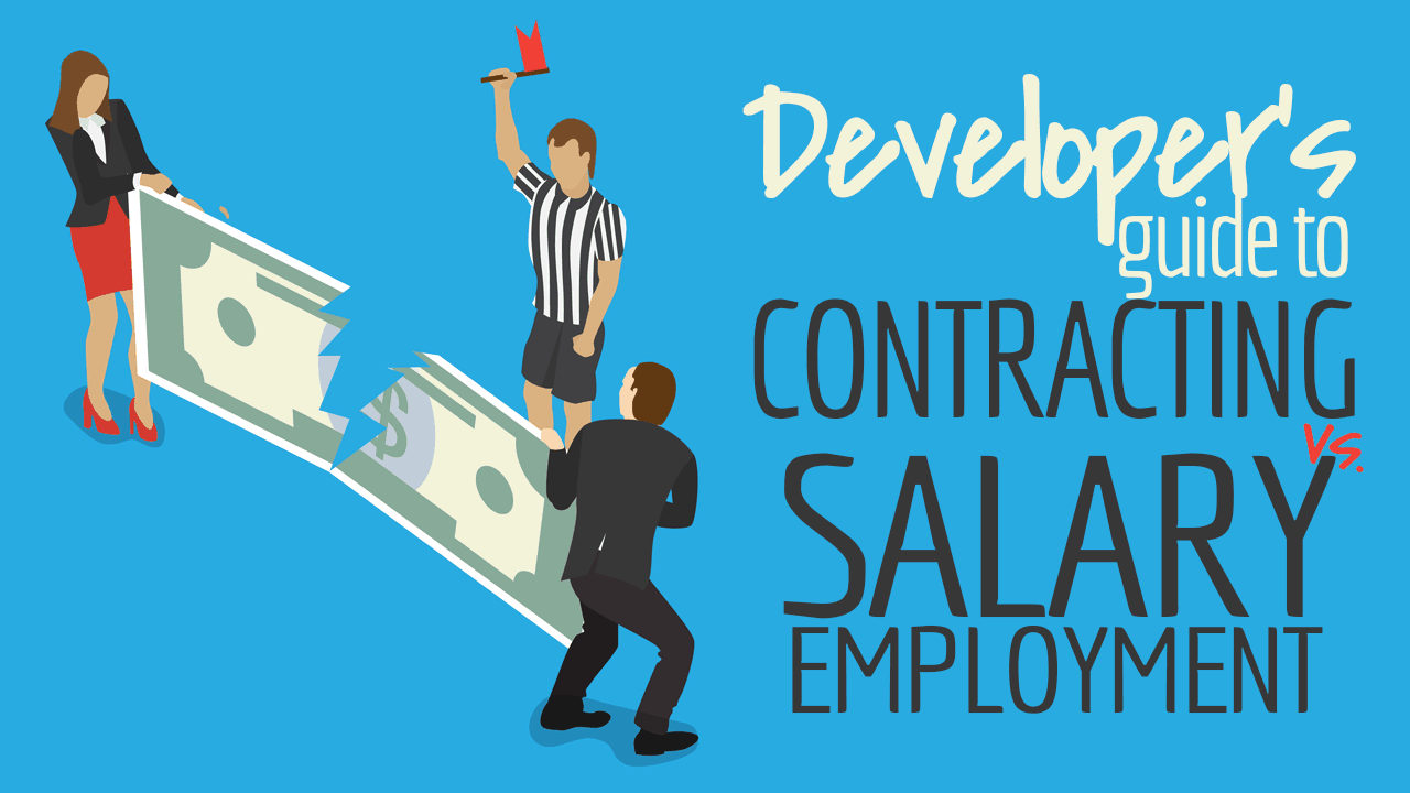 Software Developer's Guide to Contracting Versus Salary