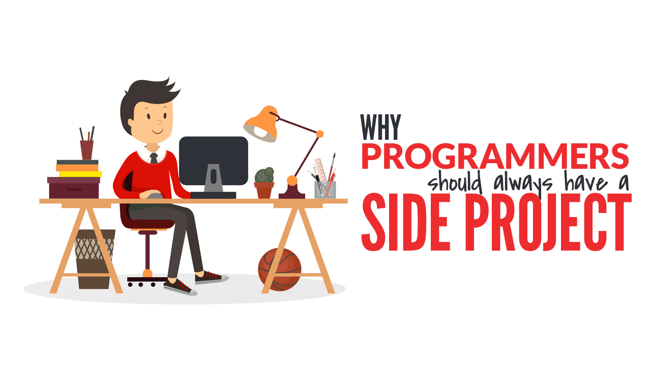 Why Programmers Should Always Have a Side Project
