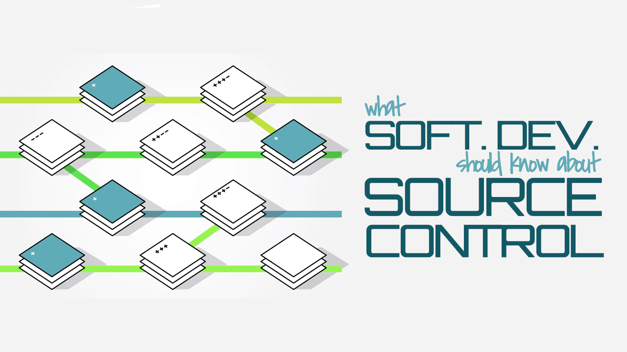 What Software Developers Should Know About Source Control