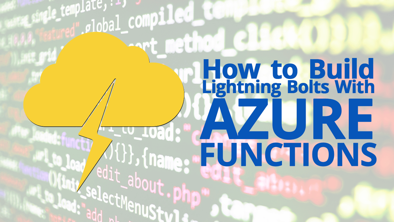 How to Build Lightning Bolts With Azure Functions - Simple