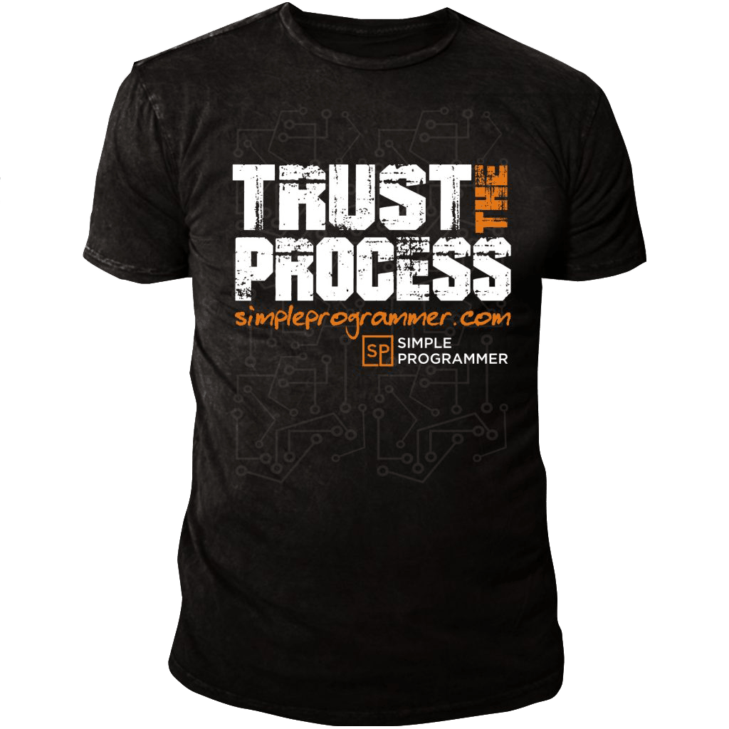 Simple Programmer Trust the Process T-Shirt
