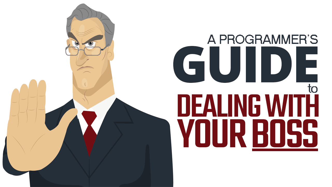 A Software Developer's Guide to Dealing With Your Boss