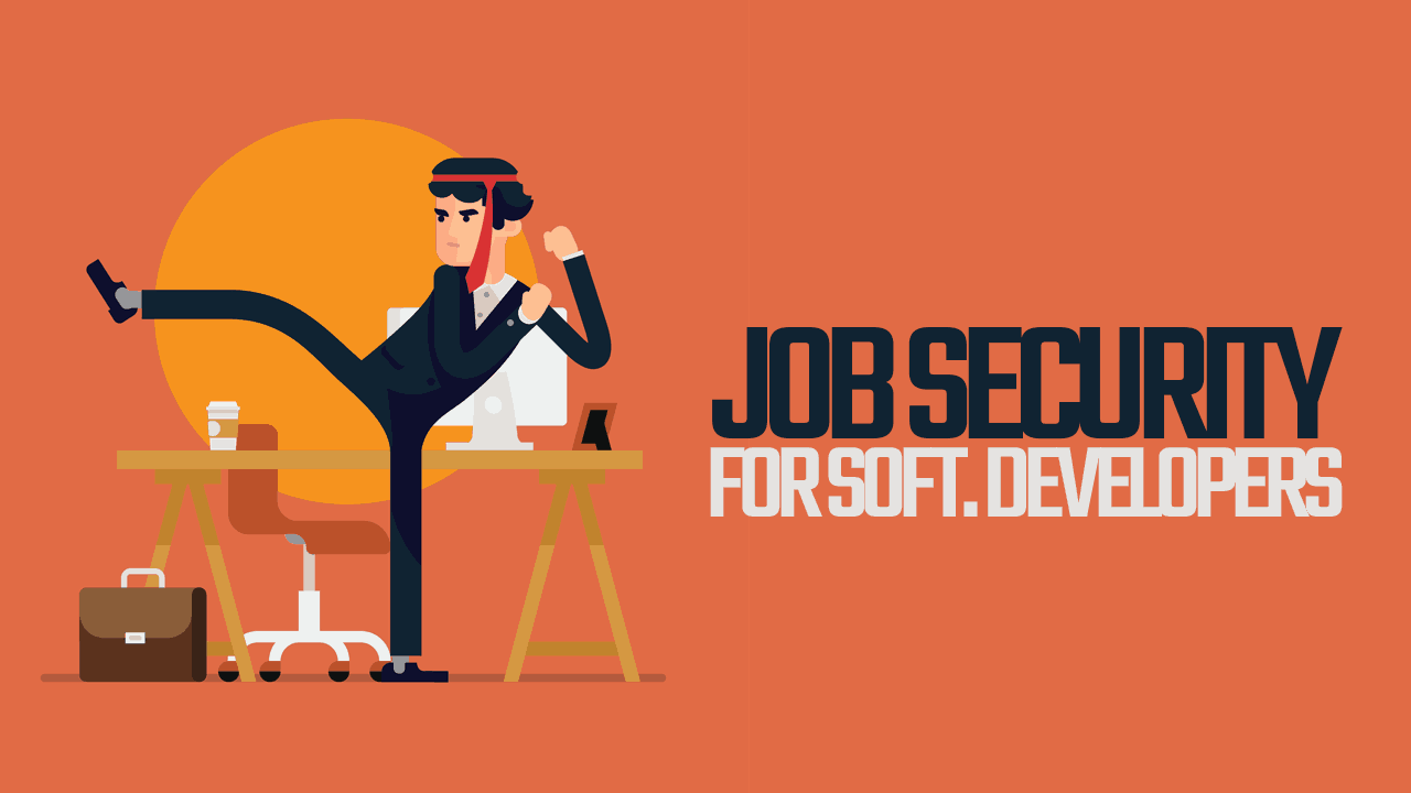Job Security for Software Developers