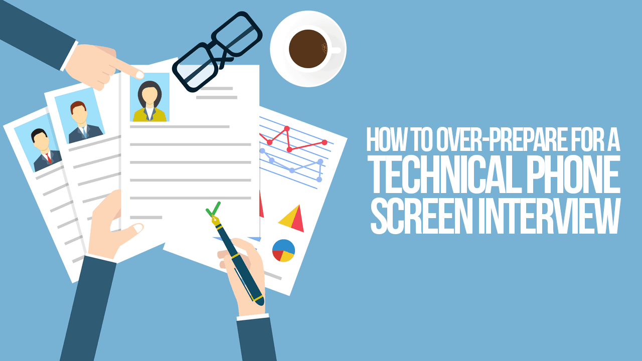 How to Over-Prepare for a Technical Phone Screen Interview - Simple