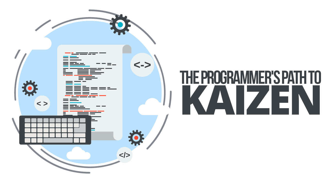 The Programmer's Path to Kaizen
