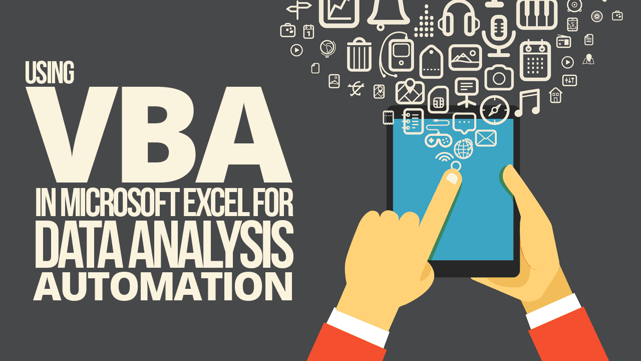 Using VBA in Microsoft Excel for Data Analysis Automation