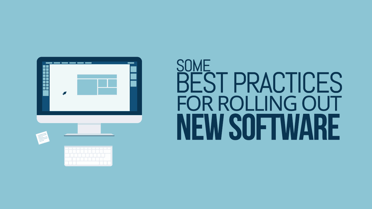 Some Best Practices For Rolling Out New Software - Simple Programmer