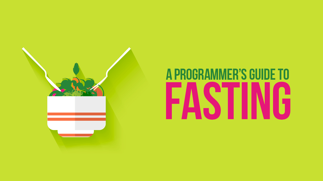 A Programmer's Guide to Fasting