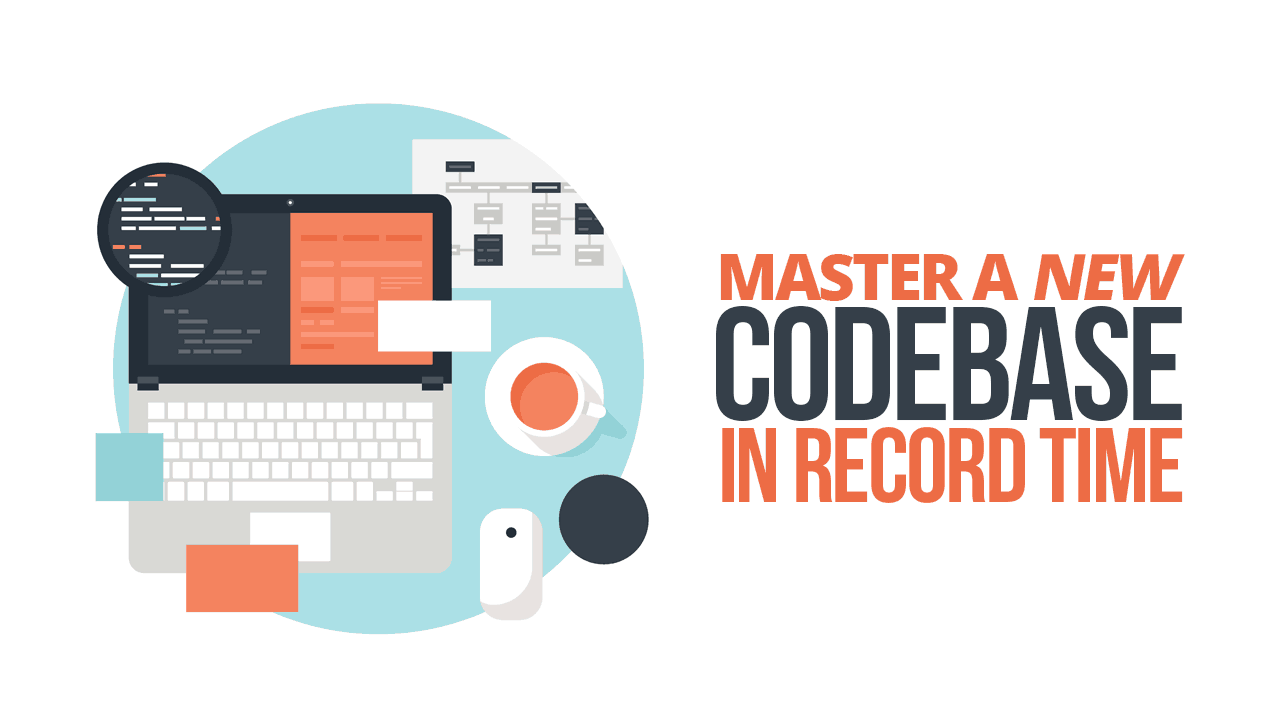 Master a New Codebase in Record Time