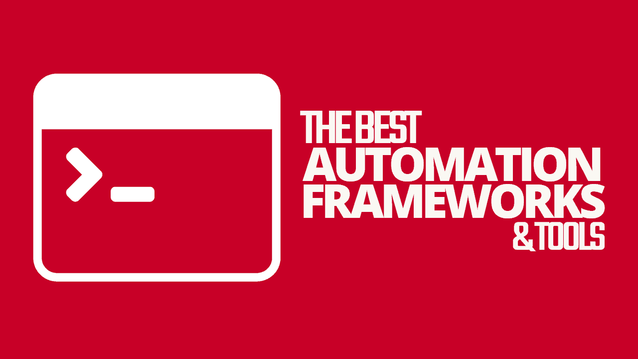 The Best Automation Frameworks and Tools - Simple Programmer