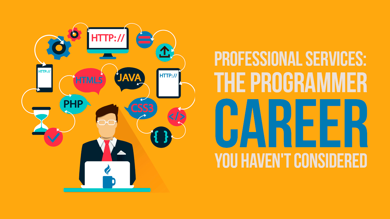 Professional Services: The Programmer Career You Haven't Considered