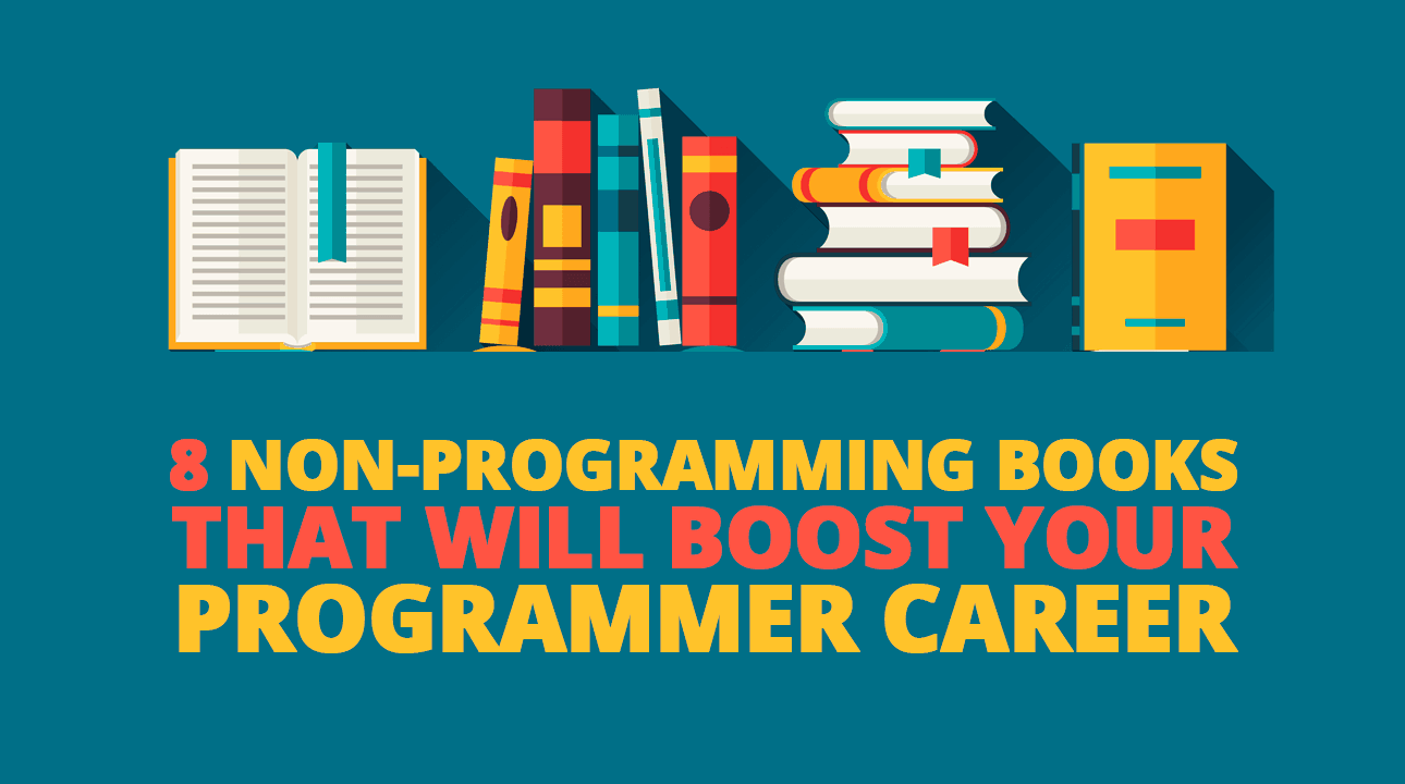 8 Non-Programming Books That Will Boost Your Programmer