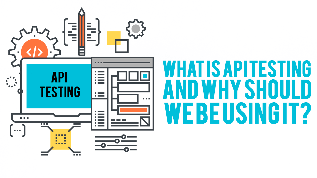 What Is API Testing and Why Should We Be Using It? - Simple Programmer