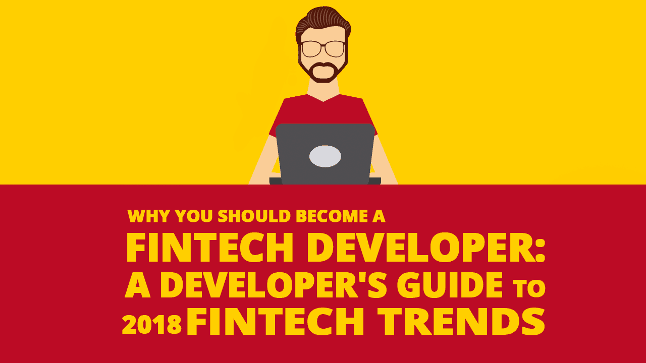Why You Should Become a FinTech Developer: A Developer's Guide to