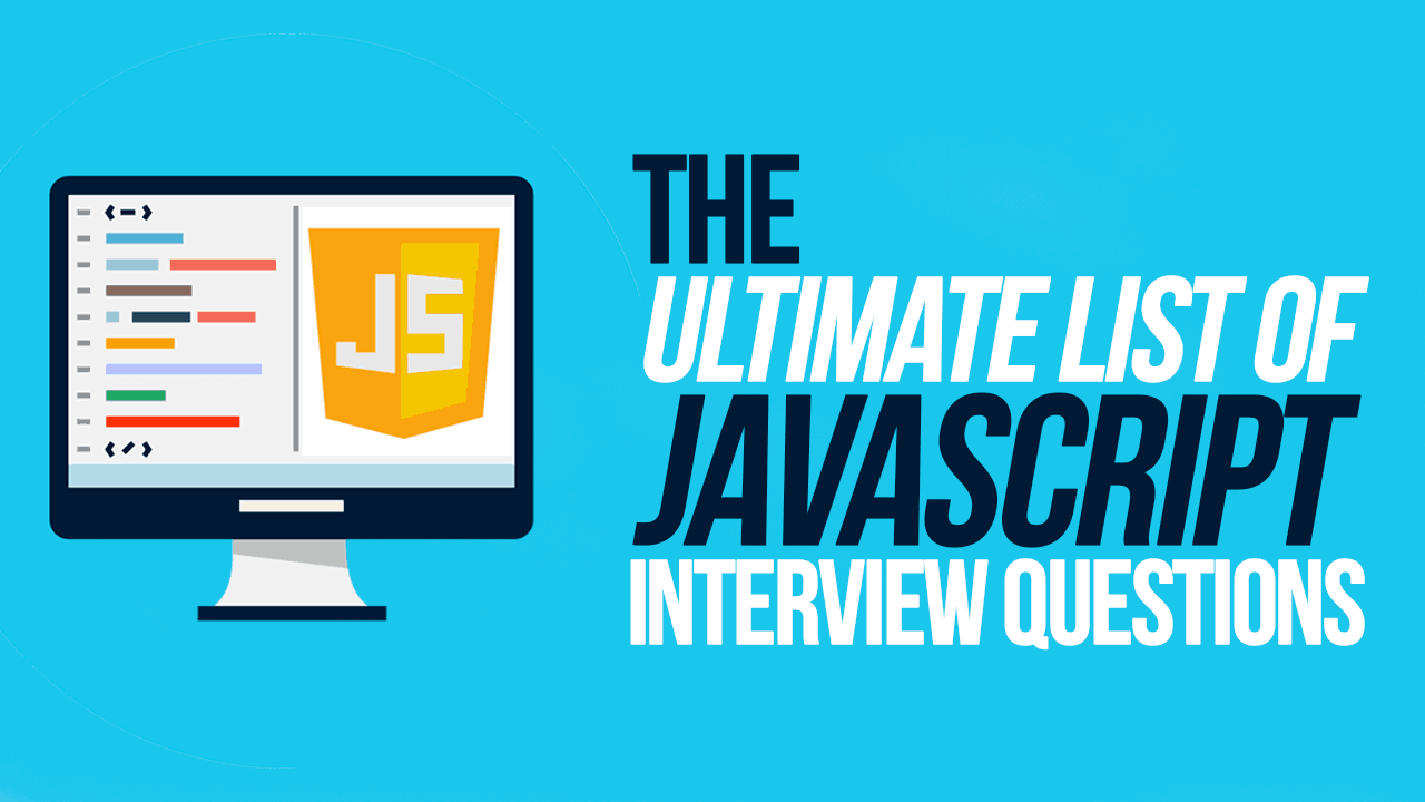 The Ultimate List of JavaScript Interview Questions - Simple