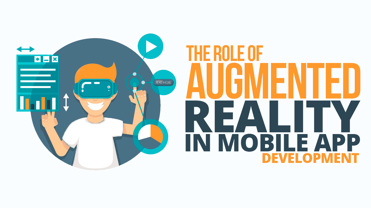 The Role of Augmented Reality in Mobile App Development