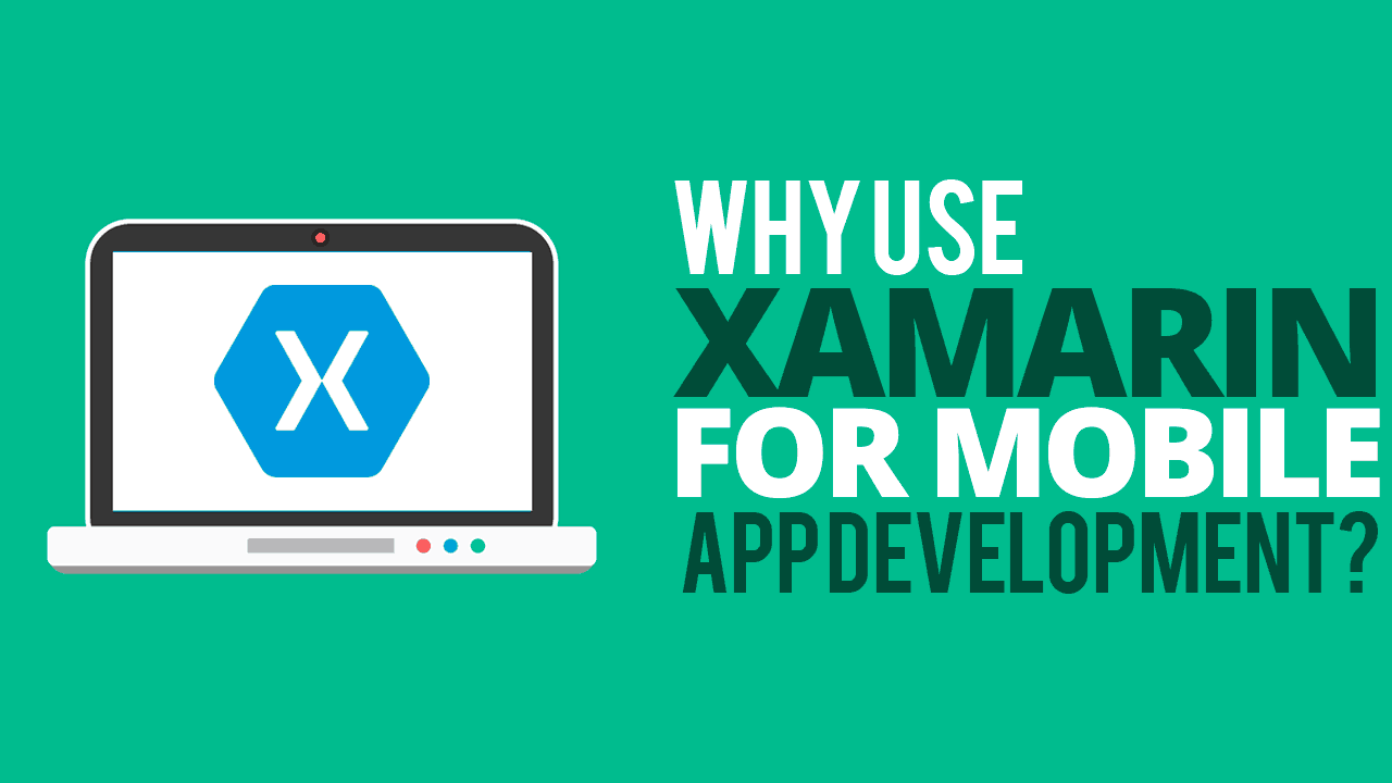 Why Use Xamarin for Mobile App Development? - Simple Programmer