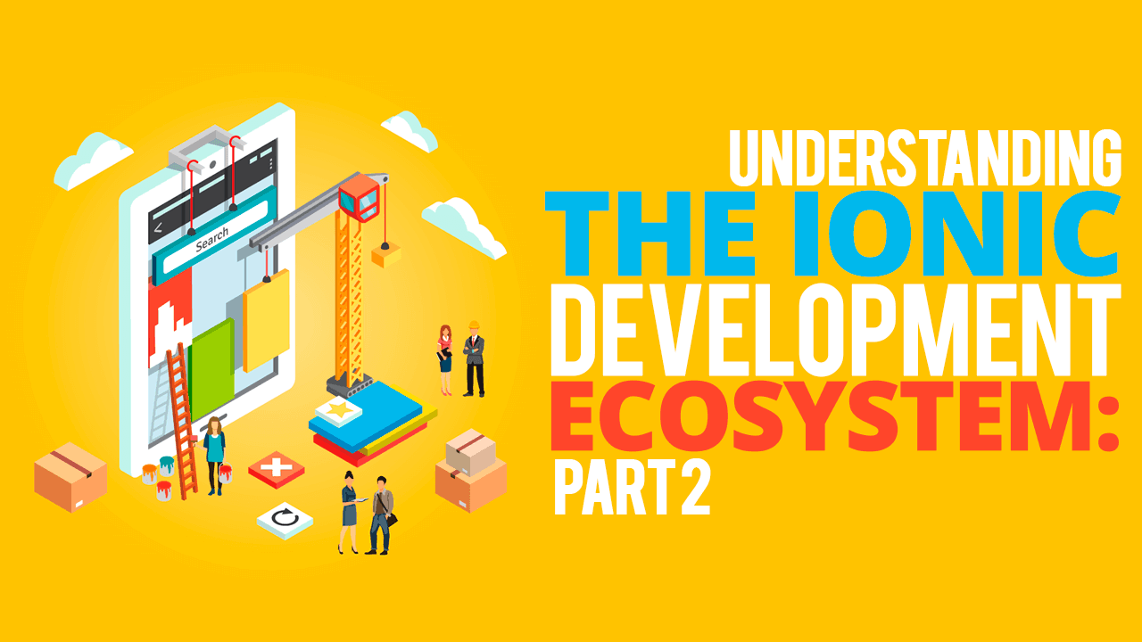 Understanding the Ionic Development Ecosystem: Part 2 - Simple
