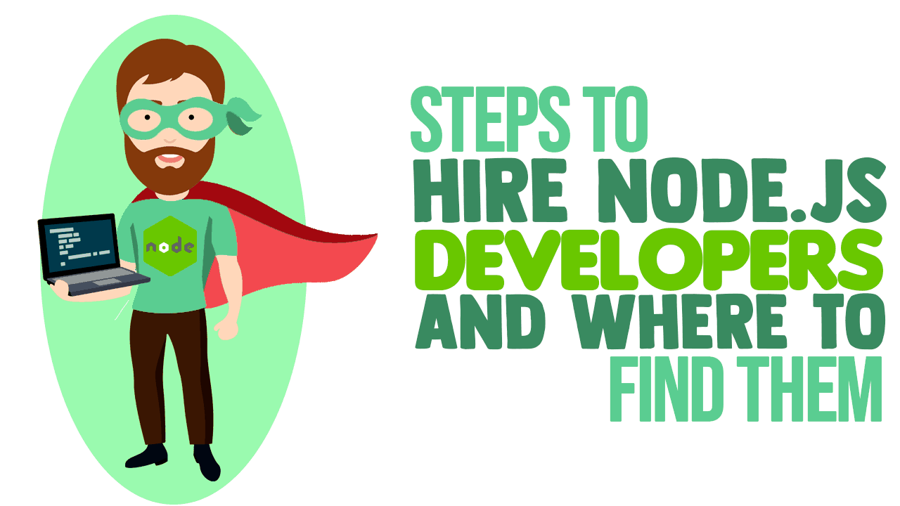 Steps to Hire Node js Developers and Where to Find Them