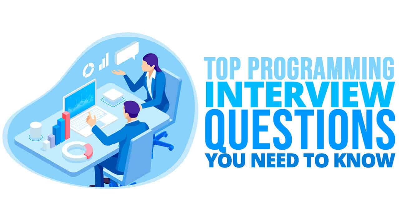 Top Programming Interview Questions You Need to Know