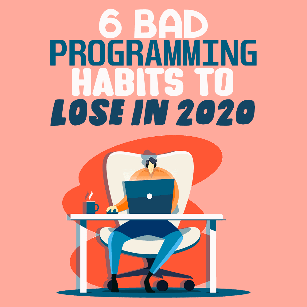 bad programming habits